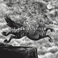 SIX MONTHS OF SUN BELOW THE ERTERNAL SKY